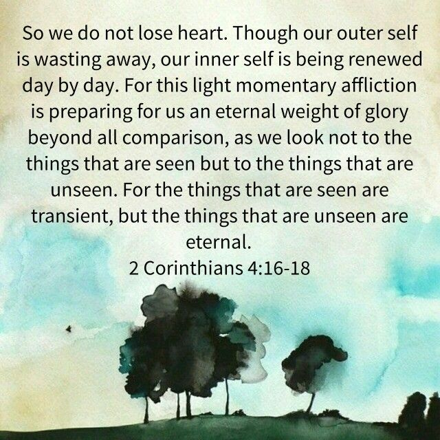 2 Corinthians 4.16-18                                                                                                                                                                                 More