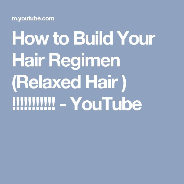 How to Build Your Hair Regimen (Relaxed Hair ) !!!!!!!!!!! - YouTube