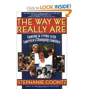 Amazon.com: The Way We Really Are: Coming To Terms With America's Changing Families (9780465090921): Stephanie Coontz: Books
