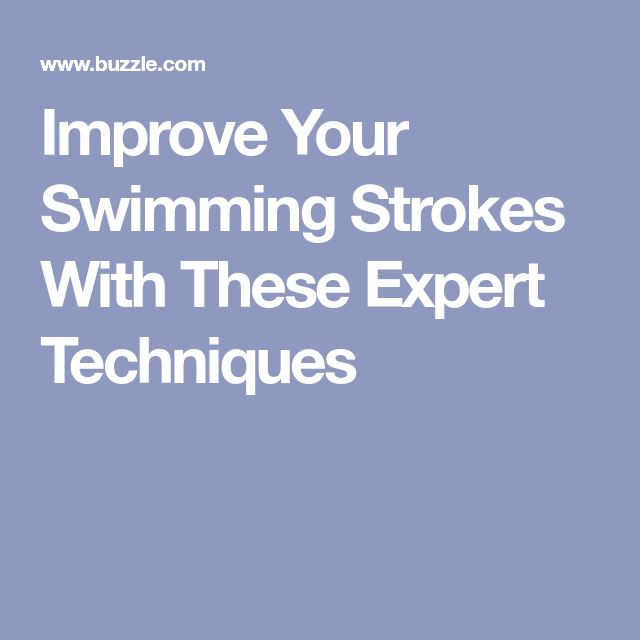 Improve Your Swimming Strokes With These Expert Techniques