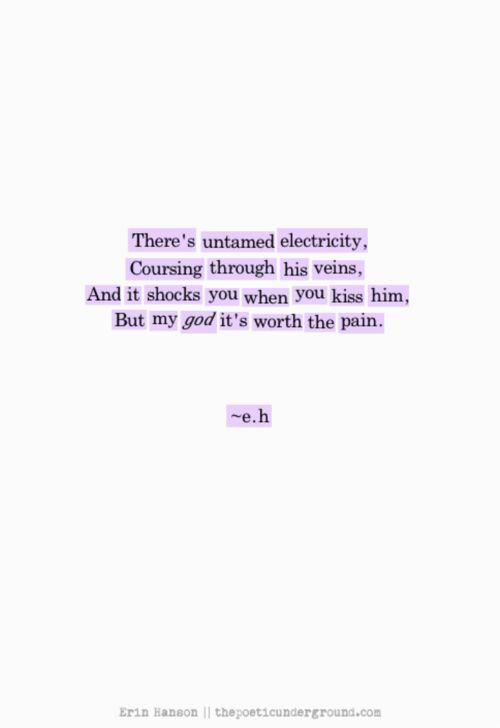 It's worth the pain. Erin Hanson. My favorite modern poet.