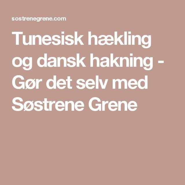 Tunesisk hækling og dansk hakning - Gør det selv med Søstrene Grene