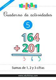 cuaderno de sumas.  Enlace directo pdf http://www.edufichas.com/wp-content/uploads/2015/05/mn-05-cuaderno-sumas.pdf