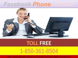 Fail to get the genuine assistance to reset your Facebook account password? Fed up with official Facebook help page? Why don't you use Facebook Phone Number 1-850-361-8504? When you call up at the given helpline number, you will be responded by our tech specializes troubleshooters who will guide on how to reset your password easily. To get the more information visit our website: http://www.mailsupportnumber.com/facebook-technical-s.