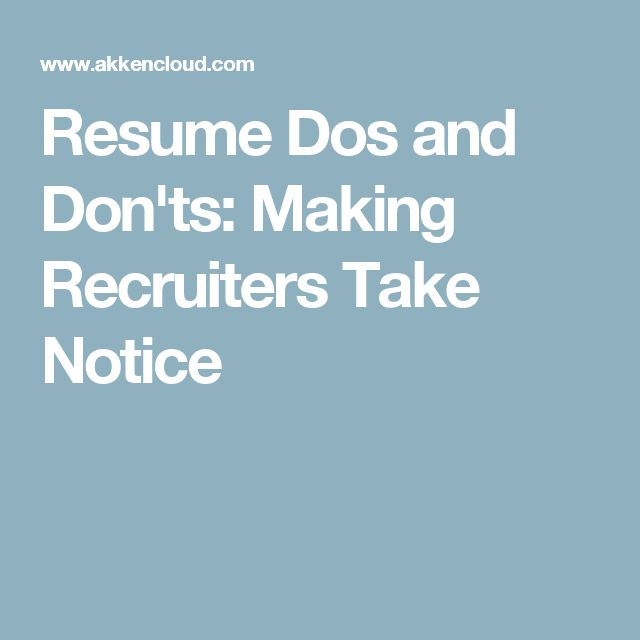 Resume Dos and Donu0027ts Making Recruiters Take Notice Career - resume dos and don ts