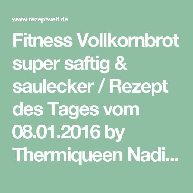 Fitness Vollkornbrot super saftig & saulecker / Rezept des Tages vom 08.01.2016 by Thermiqueen Nadine on www.rezeptwelt.de