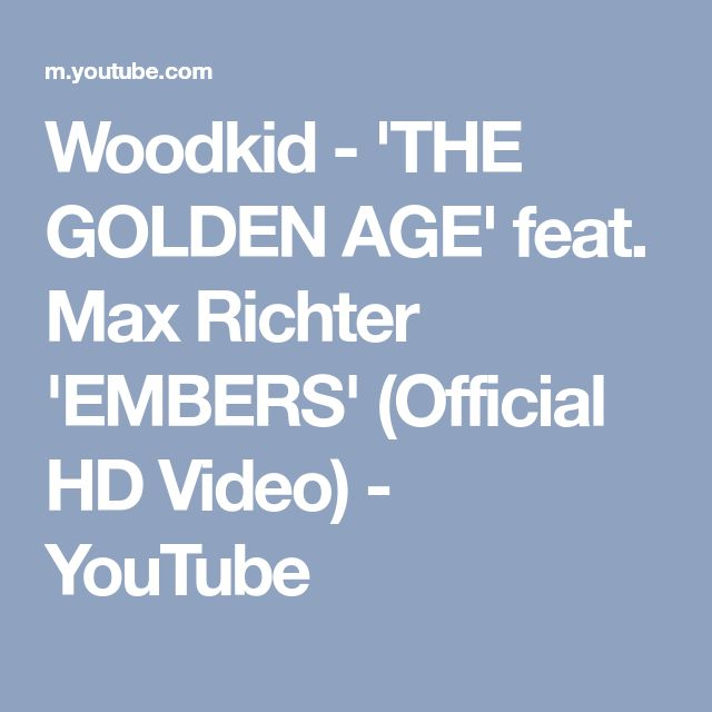 Woodkid - 'THE GOLDEN AGE' feat. Max Richter 'EMBERS' (Official HD Video) - YouTube