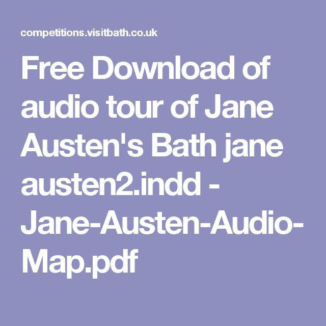 Free Download of audio tour of Jane Austen's Bath jane austen2.indd - Jane-Austen-Audio-Map.pdf