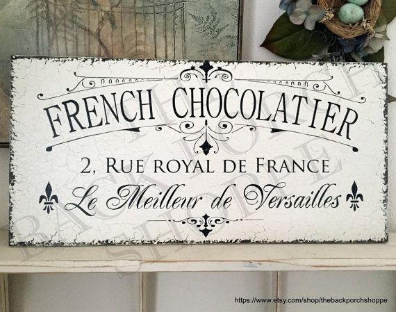 FRENCH CHOCOLATIER - Vintage inspired French sign for your home! Prepared for you in VINTAGE WHITE with AGED BLACK lettering and graphics.