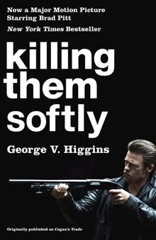Killing Them Softly (Cogan's Trade Movie Tie-in Edition) By: George V Higgins. Click here to buy this eBook: http://www.kobobooks.com/ebook/Killing-Them-Softly-Cogans-Trade/book-uh58gcLNQ0y5e24TwqqEtw/page1.html# #kobo #ebooks