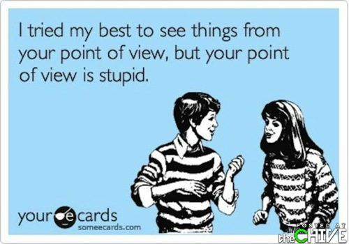 stupid view: Truth Hurts, Point Of View, So True, So Funny, Ex Husband