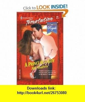 Prince Of A Guy (Red-Hot Royals) (Harlequin Temptation) (9780373259618) Jill Shalvis , ISBN-10: 0373259611  , ISBN-13: 978-0373259618 ,  , tutorials , pdf , ebook , torrent , downloads , rapidshare , filesonic , hotfile , megaupload , fileserve