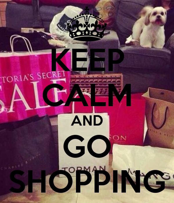 Keep Calm and Go Shopping♕ #KeepCalm #Quote #Quotes