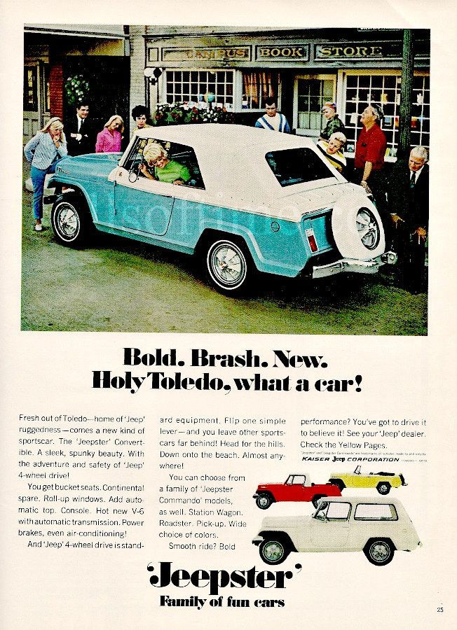 """Just don't make these anymore! A 1967 advertisement for the Jeepster Commando. It is the convertible Jeep made to fit almost any style. """"Fresh out of Toledo home of Jeep ruggedness"""" -An original vinta"""