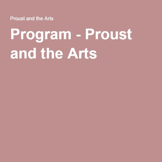 Program - Proust and the Arts