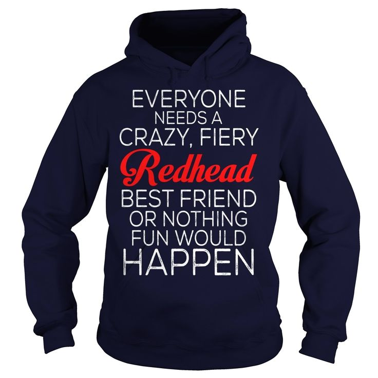 Everyone needs a Crazy, Fiery #Redhead Best Friend, Order HERE ==> https://www.sunfrog.com/LifeStyle/111446744-353588020.html?70559, Please tag & share with your friends who would love it, #redhead humour truths, ginger beer, ginger cookies #shop, #science, #nature  redhead sayings pictures, redhead sayings shirts, redhead sayings guys  #posters #kids #parenting #men #outdoors #photography #products #quotes