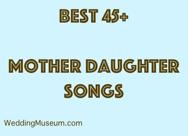 List of Mother Daughter Songs to celebrate a love between a mother, or mother-in-law, and he daughter. Great songs for a bride and her mother.