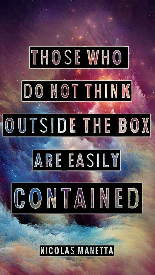 Think Outside The Box Simply Truthquoteswordspoems Pinterest