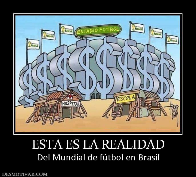 ESTA ES LA REALIDAD Del Mundial de fútbol en Brasil
