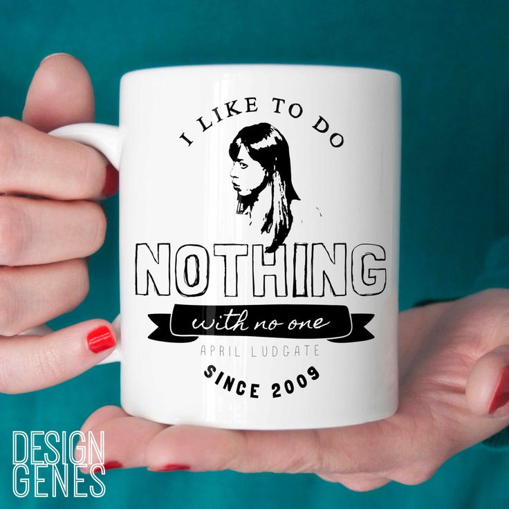 """I like doing nothing, with no one."" ~ April Ludgate - This listing is for an 11 oz white ceramic mug printed with an unique design made by me. This mug is perfect for that Parks and Rec fan in your l"