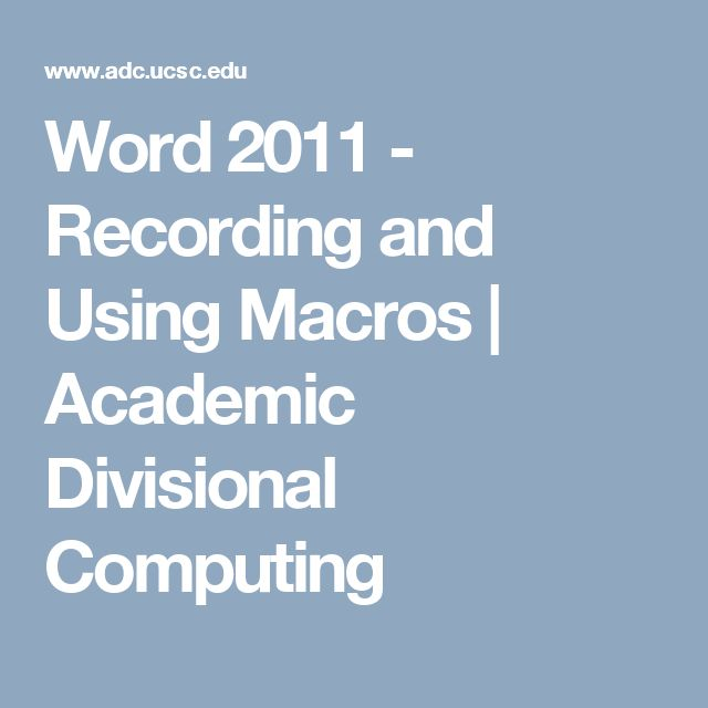 Word 2011 - Recording and Using Macros | Academic Divisional Computing