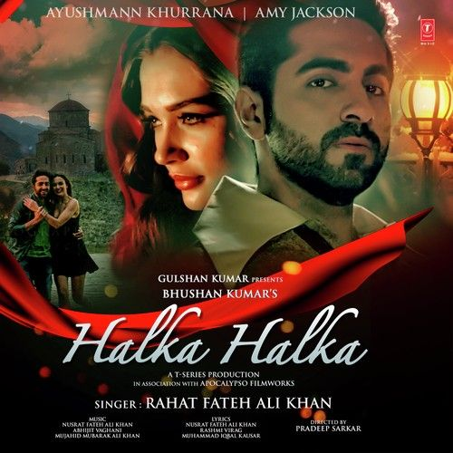 Download Halka Halka Mp3 Song Singer Rahat Fateh Ali Khan Music Abhijit Vaghani | DjDosanjh.com