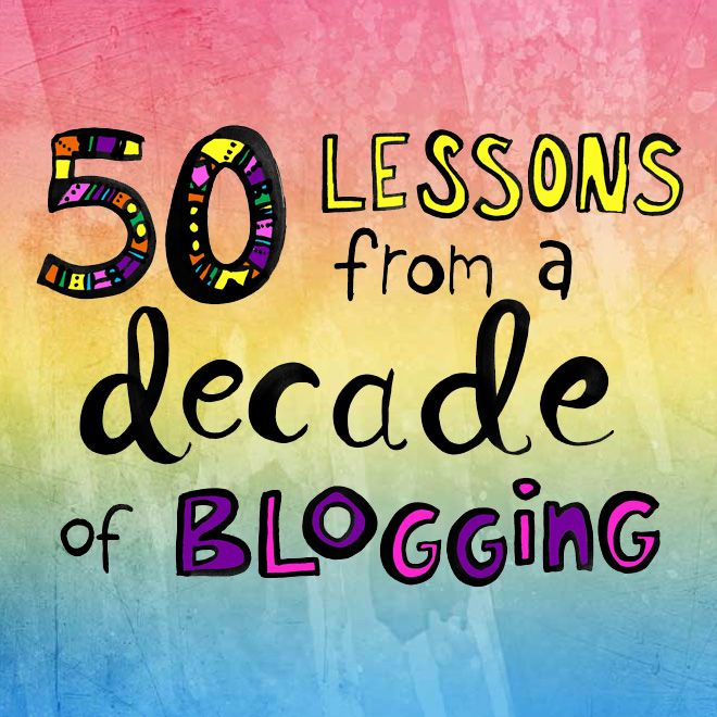 50 lessons from a decade of blogging