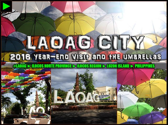 [LAOAG] ► 2016 (Almost) Year-End Visit with Umbrellas & Conservation