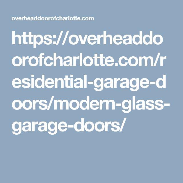 Modern Glass Garage Doors   Overhead Door Company Of Charlotte