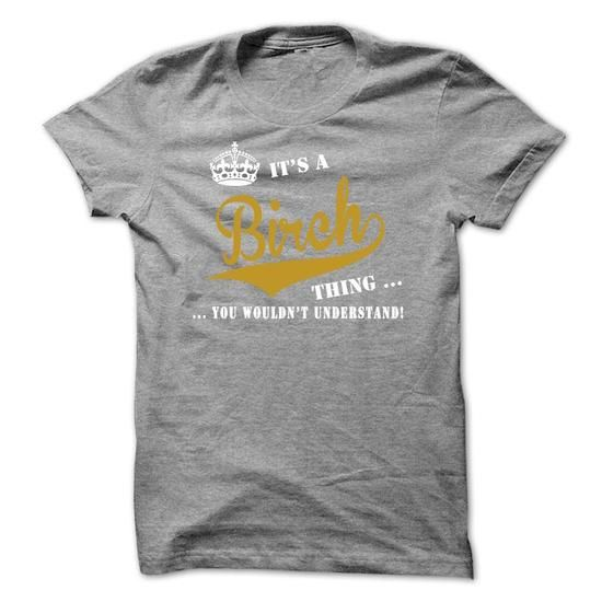 Its a Birch Thing, You Wouldnt Understand! #name #beginB #holiday #gift #ideas #Popular #Everything #Videos #Shop #Animals #pets #Architecture #Art #Cars #motorcycles #Celebrities #DIY #crafts #Design #Education #Entertainment #Food #drink #Gardening #Geek #Hair #beauty #Health #fitness #History #Holidays #events #Home decor #Humor #Illustrations #posters #Kids #parenting #Men #Outdoors #Photography #Products #Quotes #Science #nature #Sports #Tattoos #Technology #Travel #Weddings #Women