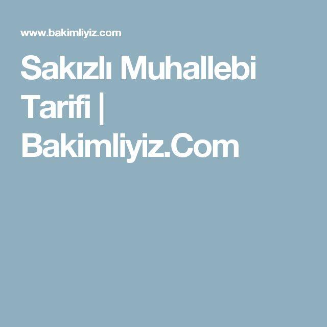 Sakızlı Muhallebi Tarifi | Bakimliyiz.Com