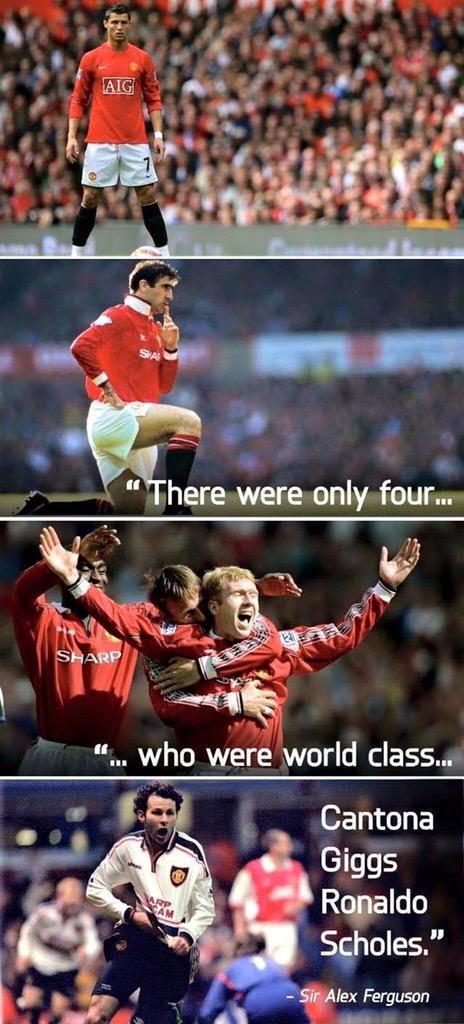 Sir Alex: I only had four world class players. Cantona Giggs Scholes Ronaldo Do you agree?