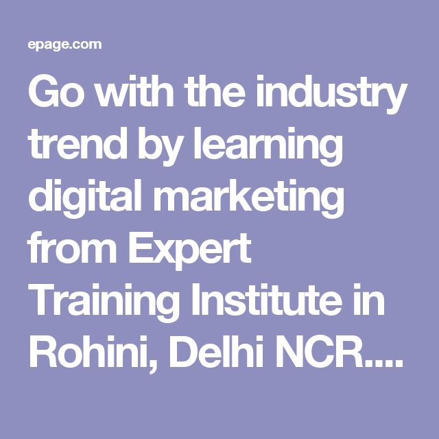 Go with the industry trend by learning digital marketing from Expert Training Institute in Rohini, Delhi NCR. ETI isn't the only institute that provides training in digital marketing but it is the first and only institute that offers validity for its course. Students are allowed to repeat the course within one year of joining and the repeat course is free. Also there are many things free in ETI. You get free domain with free hosting and also you get free lifetime support for professional…