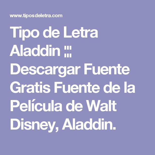 Tipo de Letra Aladdin ¦¦¦ Descargar Fuente Gratis Fuente de la Película de Walt Disney, Aladdin.