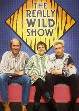 The Really Wild Show - the first animals/nature show I remember watching - I was a big fan.