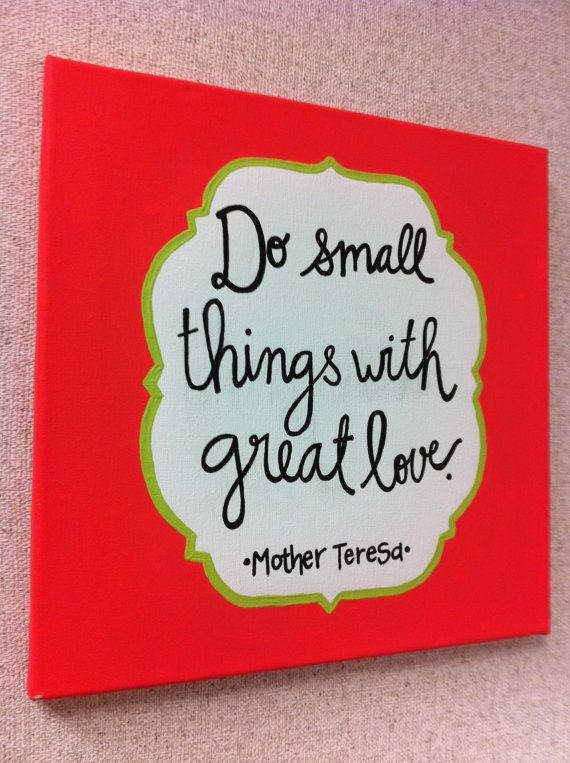 """Do small things with great love""  --Quote Canvas by arhale4 on Etsy, $25.00"