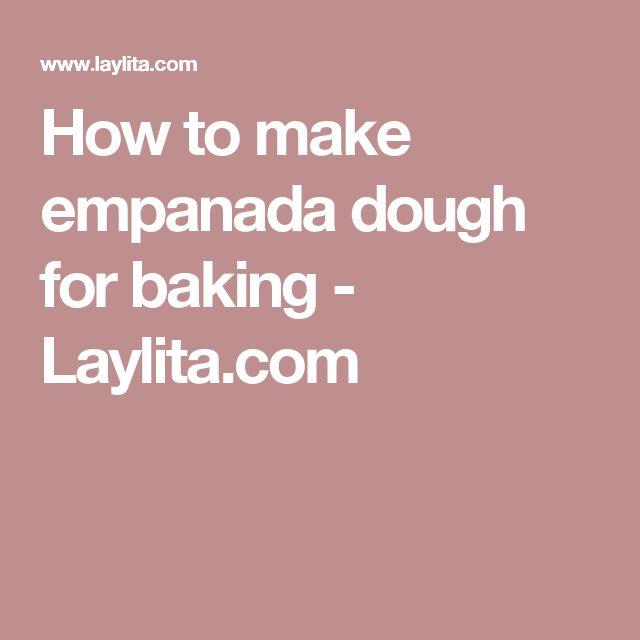 How to make empanada dough for baking - Laylita.com