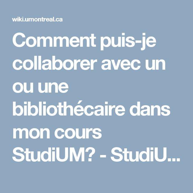 Comment puis-je collaborer avec un ou une bibliothécaire dans mon cours StudiUM? - StudiUM - Docs - Université de Montréal - Confluence #MOODLE