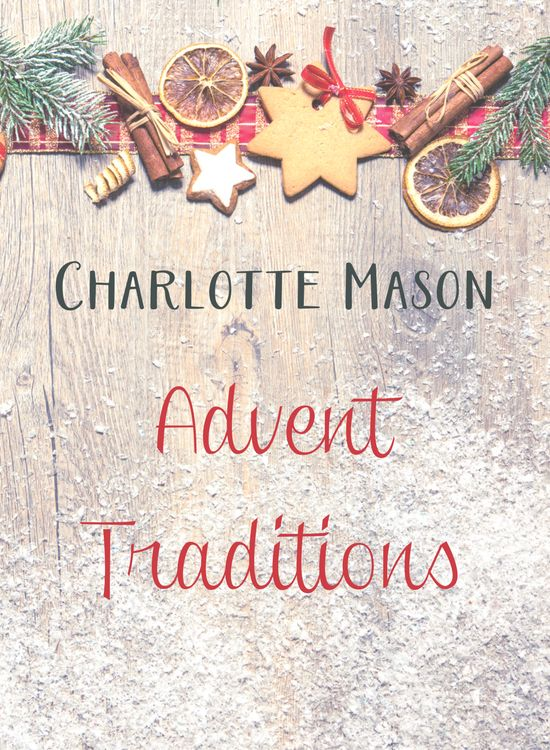 Approaching Advent from a Charlotte Mason Perspective Advent is such a beautiful season of slowing down, reflecting, and enjoying time together as a family. It naturally lends itself to a more Charlotte Mason-ish gentle approach to learning and to creating traditions to last for many years with your family. Traditions are a way to bring …
