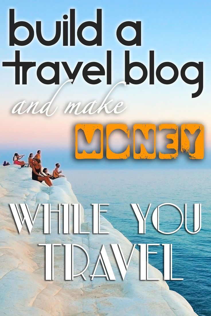 The complete guide to starting a travel blog and turning it into a success, so you can make money while you travel!: