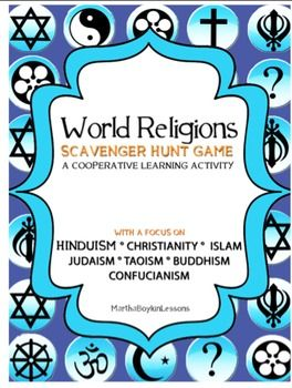 Need A Fun and Effective Lesson on World Religions to Use For:Introductory activityAssessment preparationEnd-of-unit reviewBefore-a-holiday activityA Fun Way to Take Class NotesThis lesson encourages students to work in cooperative teams to complete the World Religion Scavenger Hunt Game as they compete to achieve 1st, 2nd, or 3rd place.