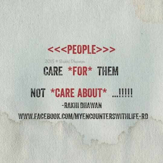 Dont care ABOUT people..live your life ! :)