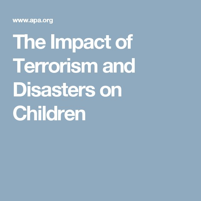 The Impact of Terrorism and Disasters on Children
