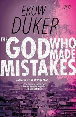 The God Who Made Mistakes (Paperback): Ekow Duker