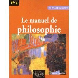Manuel de philosophie Terminale S #EThorne #Philosophie #FrancoisCavallier #EditionsEllipsesMarketing #EllipsesMarketing #Ellipses #Marketing #LivreScolaire #ManuelScolaire