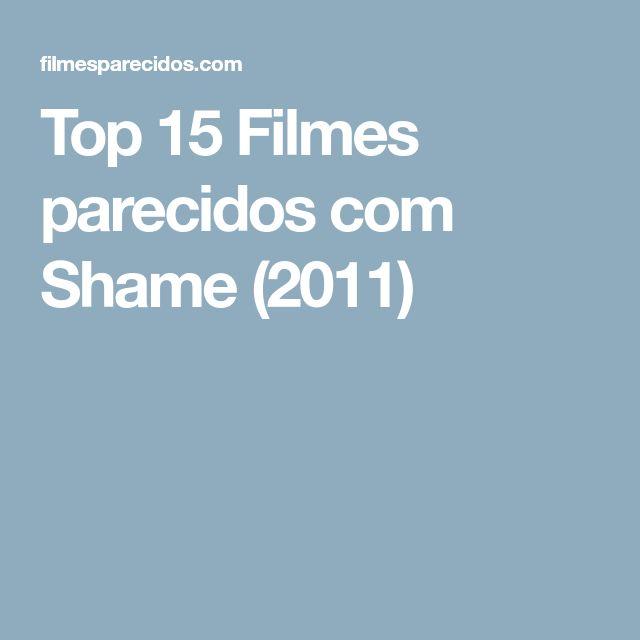Top 15 Filmes parecidos com Shame (2011)
