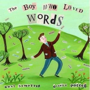 The Boy Who Loved Words by Roni Schott: A book that sparks conversation about using better vocabulary in writing #Books #Kids #Literacy