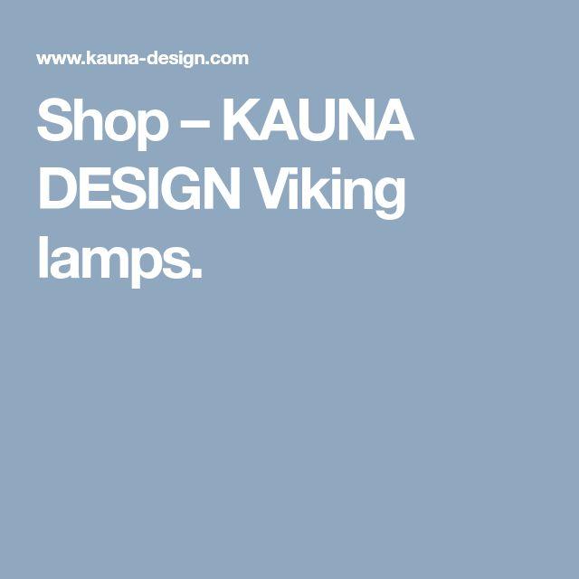 Shop – KAUNA DESIGN Viking lamps.