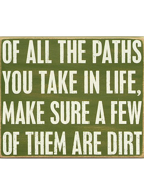 BEAUTIFUL Words to live & raise your children by-'Of All the Paths' Box Sign