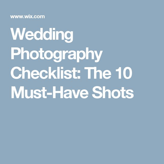 Wedding Photography Checklist: The 10 Must-Have Shots